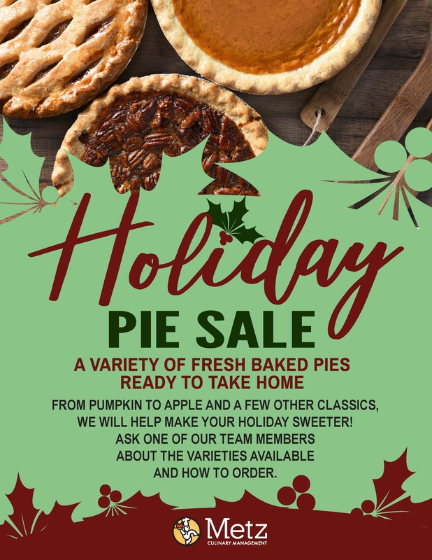 Holiday Pie Sale going on now. Choose from pumpkin, apple, and other classics. See a team member for more information.